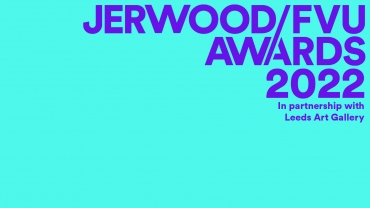Jerwood/FVU Awards 2022